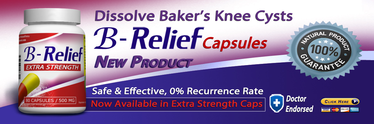 B-Relief Capsules. Alternative to Baker's Knee cyst surgery. 100% Natural 0% Recurrance Rate INFO www.bakerstreatment.com